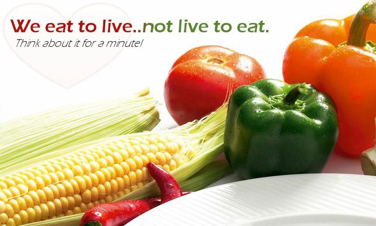 eat to live not live to eat Eat to live, do not live to eat zen-macrobiotic diets developed from zen buddhism system of 10 diet plans gradually give up foods as follows: desserts, salads, fruits, animal foods, soups, and ultimately vegetables, until only cereals–usually brown rice–are consumed.