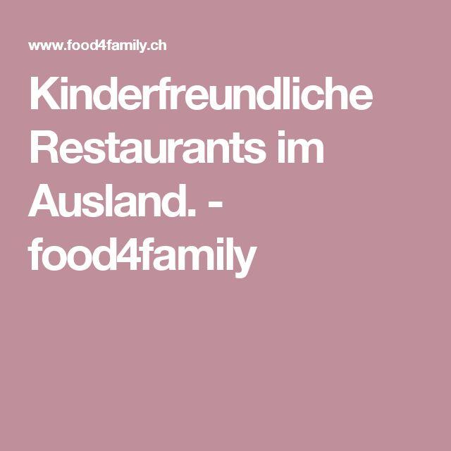 Kinderfreundliche Restaurants im Ausland. - food4family