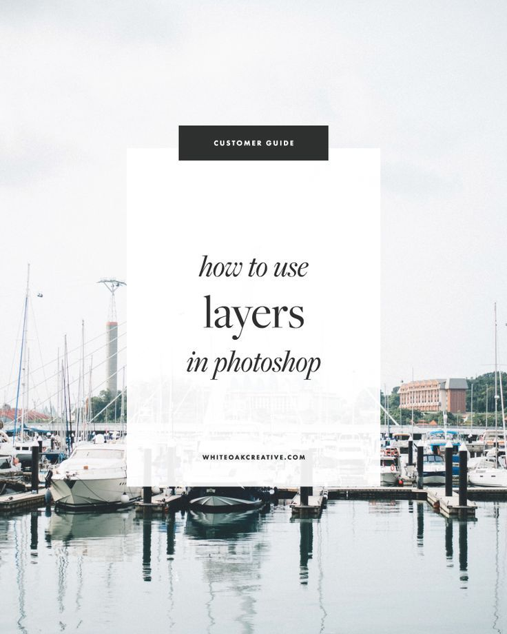 how to use layers in photoshop, beginner's guide to photoshop, quick photoshop tips, how to use photoshop, the best photoshop tutorials, how to create blog graphics, how to create blog templates