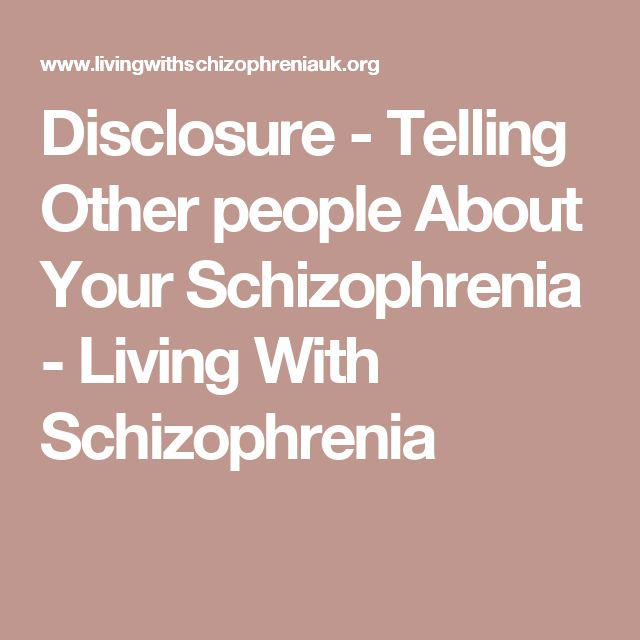 Disclosure - Telling Other people About Your Schizophrenia - Living With Schizophrenia