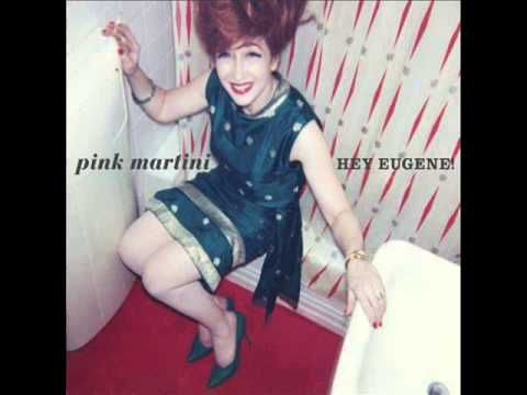 Pink Martini-Hey Eugene FULL ALBUM - YouTube