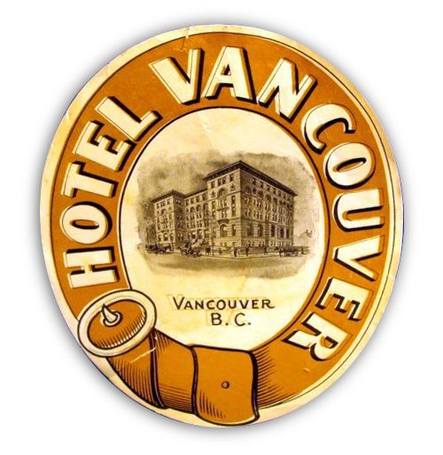 Hotel Vancouver luggage label, circa 1901, seen via ebay. This...