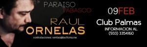 Este 09 de Febrero visita club palmas paraiso,nos acompañara con presencia musical Raul Ornelas