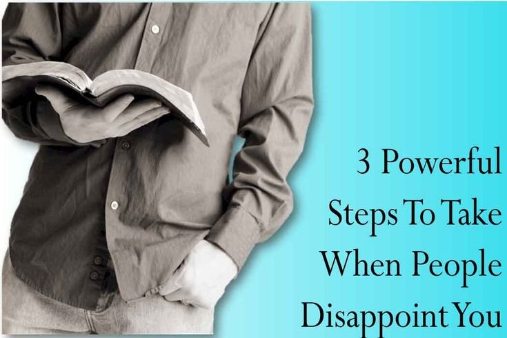 Disappointments will come. It is what you do with them that matters. Learn what to do when people disappoint you in this article.