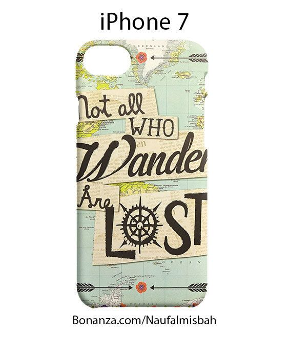 Not All Who Wander Are Lost iPhone 7 Case Cover Wrap Around