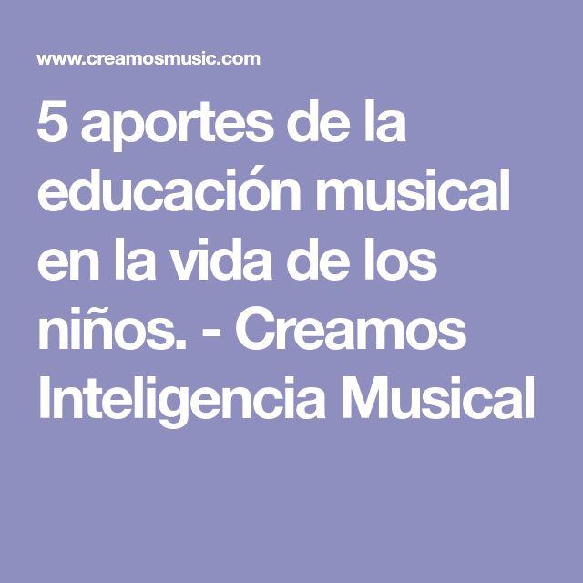 5 aportes de la educación musical en la vida de los niños. - Creamos Inteligencia Musical