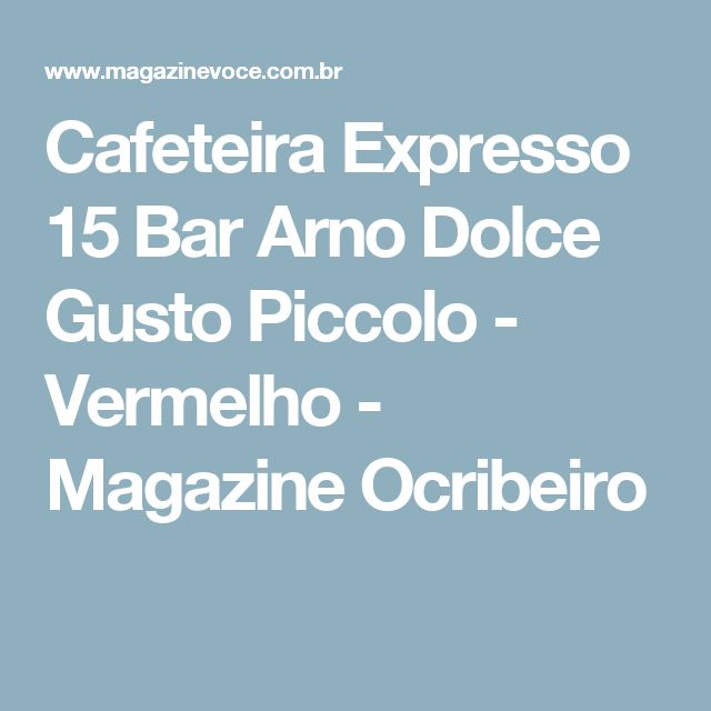 Cafeteira Expresso 15 Bar Arno Dolce Gusto Piccolo - Vermelho - Magazine Ocribeiro