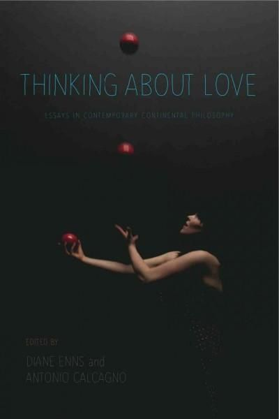 Thinking About Love: Essays in Contemporary Continental Philosophy