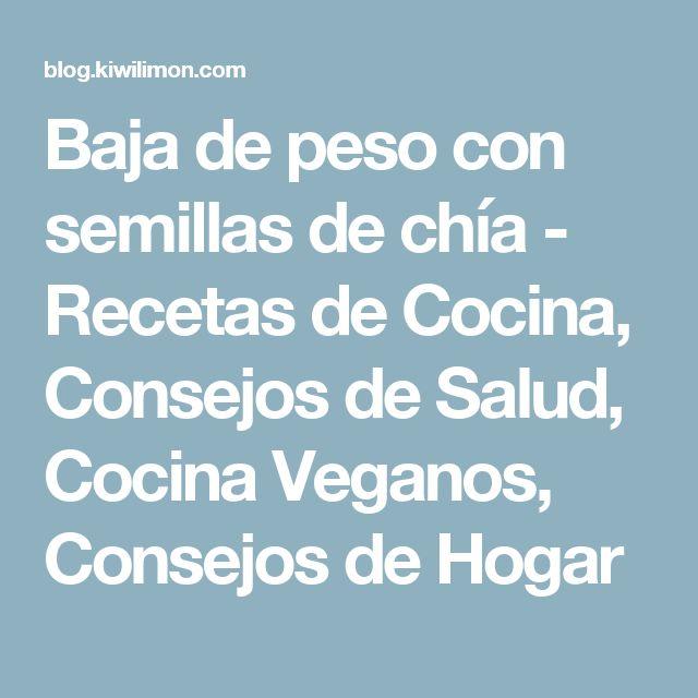 Baja de peso con semillas de chía - Recetas de Cocina, Consejos de Salud, Cocina Veganos, Consejos de Hogar