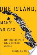 One Island, Many Voices: Conversations with Cuban-American Writers by Eduardo del Rio