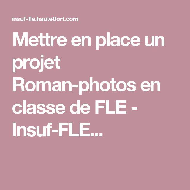 Mettre en place un projet Roman-photos en classe de FLE - Insuf-FLE...