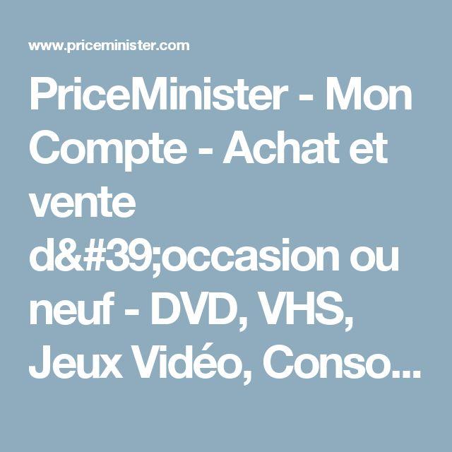 PriceMinister - Mon Compte - Achat et vente d'occasion ou neuf - DVD, VHS, Jeux Vidéo, Consoles, PC, CD, Disques, Livres, BD, Vidéos