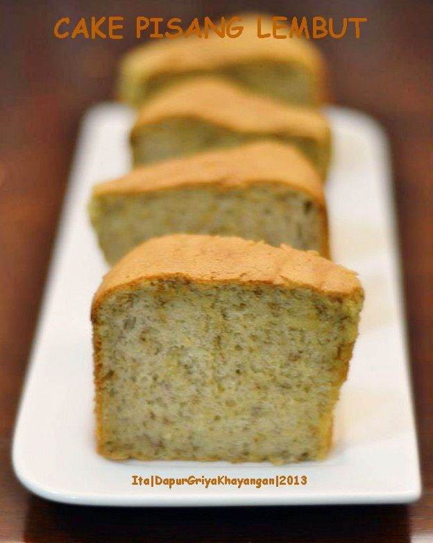 Dapur Griya Khayangan: CAKE PISANG LEMBUT (Moist Banana Cake)