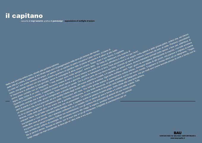 Il Capitano elaborazione grafica su cartoncino  Un'espressione grafica che lavora sul testo letterario di Luigi Lazzerini, reinterpretato.  Il Capitano è un manifesto per una mostra tematica sulle bottiglie, un racconto traslato e narrativo sul viaggio della bottiglia in mare.  anno 2005   mostra  Bau S.o.S.   a cura di Associazione Culturale Bau   luogo Circolo Matilda, Viareggio   illustrazioni Laura Fiaschi