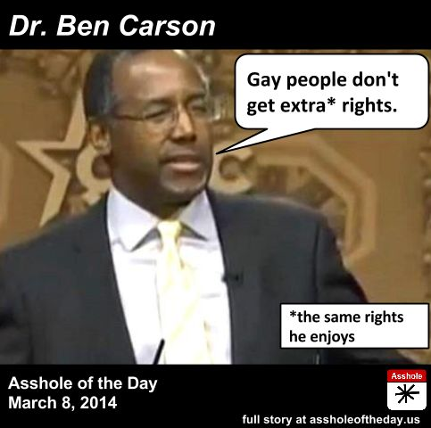 Ben Carson, Asshole of the Day for March 8, 2014 by TeaPartyCat (Follow @TeaPartyCat) CPAC continues for another day today, and as with any ...