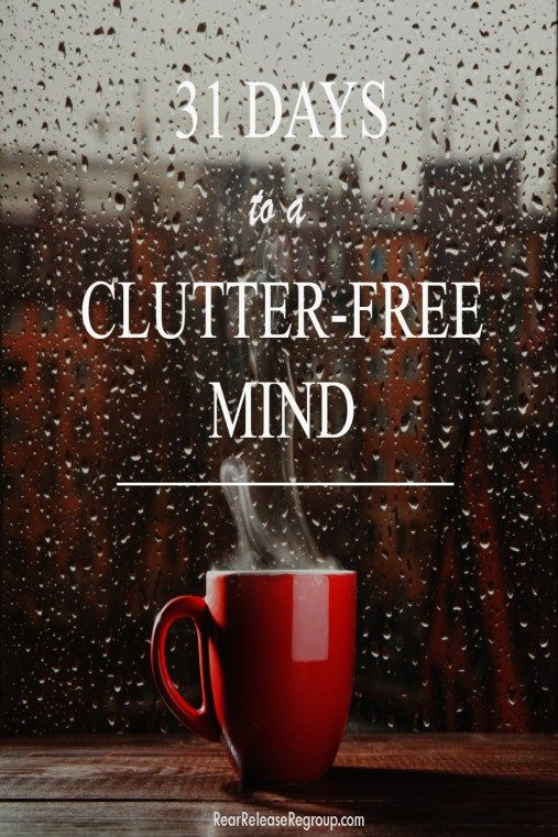 31 Days to a clutter-free mind challenge for distracted moms