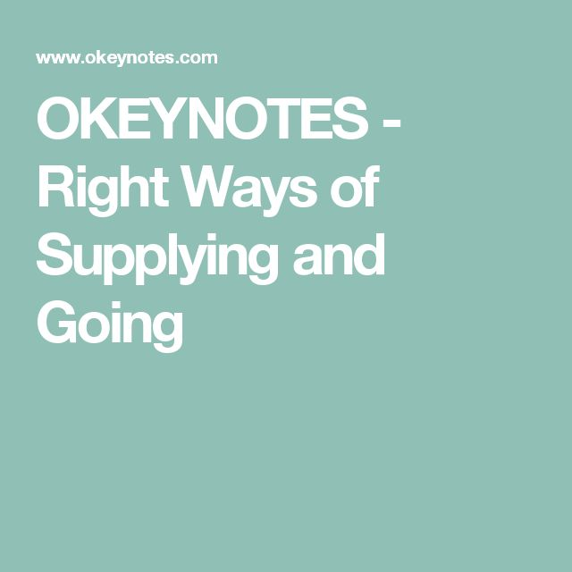 OKEYNOTES - Right Ways of Supplying and Going