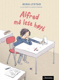 """""""Alfred må lese høyt"""" er en gjenkjennelig og rørende historie om å overvinne sin største frykt."""