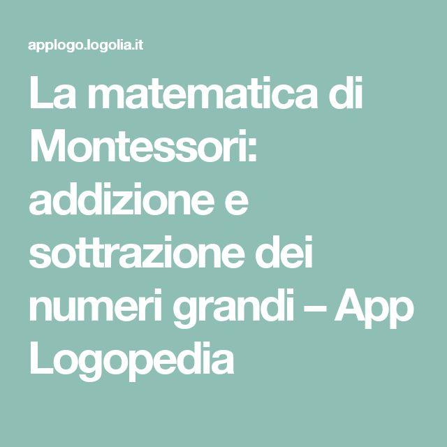 La matematica di Montessori: addizione e sottrazione dei numeri grandi – App Logopedia