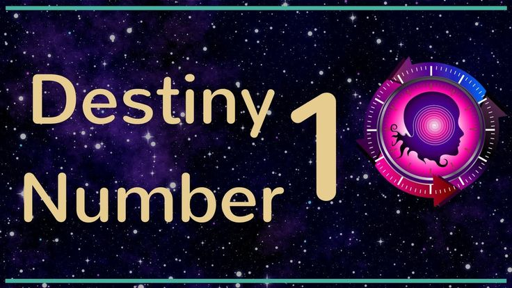 Destiny Number 1: The Numerology Meanings of Destiny Number 1