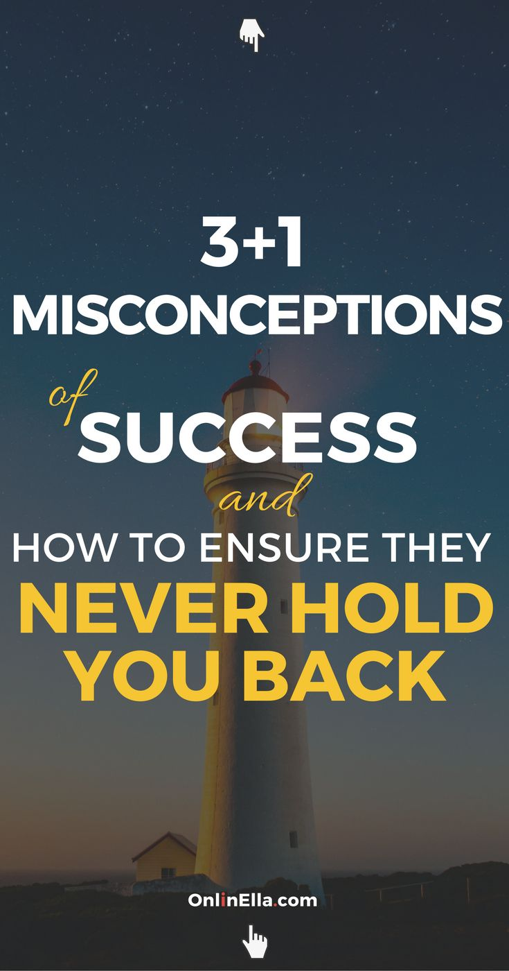 4 misconceptions of success. Too many people put off their dream for another time. These people are missing the main point: nothing changes until they do.