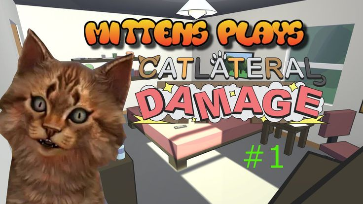 Mittens Plays: Catlateral Damage |#1