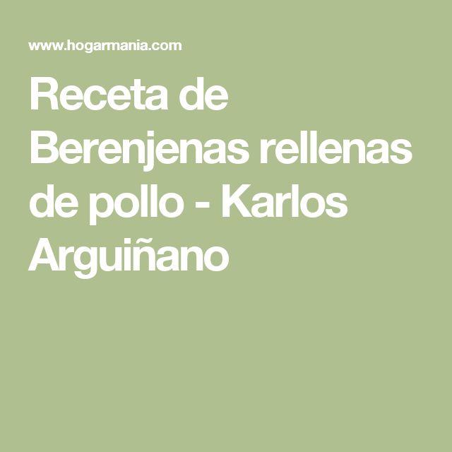 Receta de Berenjenas rellenas de pollo - Karlos Arguiñano