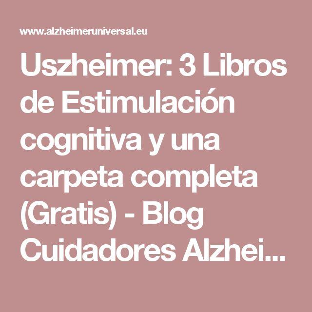 Uszheimer: 3 Libros de Estimulación cognitiva y una carpeta completa (Gratis) - Blog Cuidadores Alzheimer 2.0