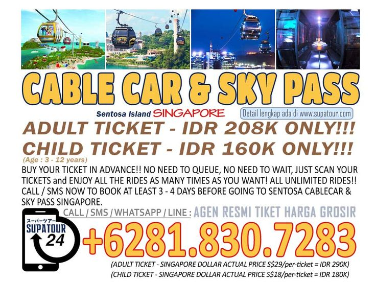 Singapore Admission Ticket Sentosa Cable Car and Sky Pass Adult: Rp. 208.000* Child: Rp. 160.000*  For more Info: Supatour and Travel  WhatsApp : +62818307283 http://supatour.com