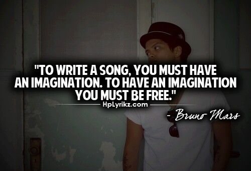 Therefore, to write a song, you must be free ;)