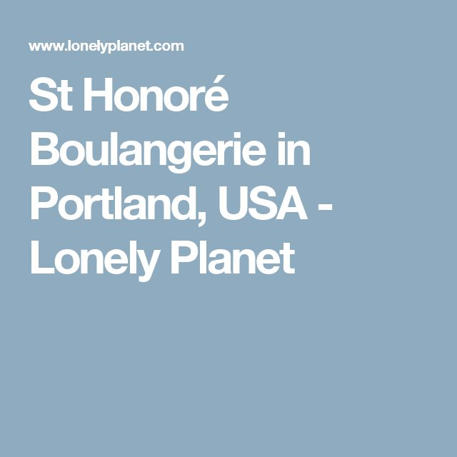 St Honoré Boulangerie in Portland, USA - Lonely Planet