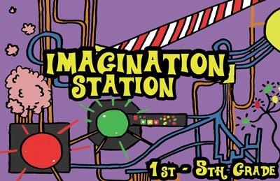 imagination station | Imagination Station: First – Fifth Graders