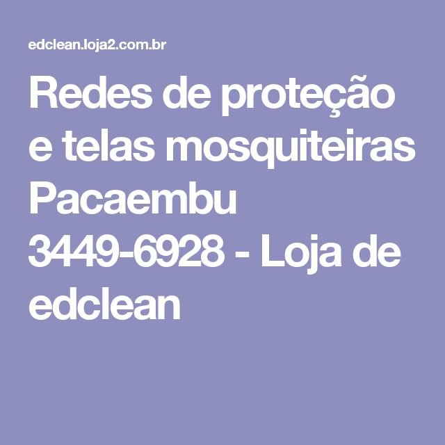 Redes de proteção e telas mosquiteiras Pacaembu 3449-6928 - Loja de edclean