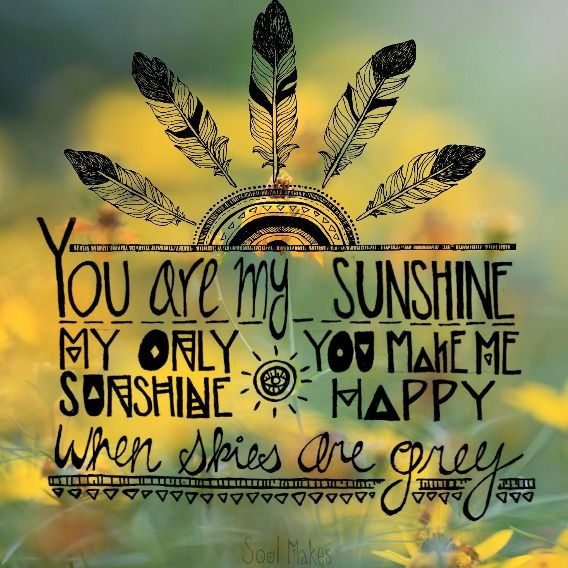 You Are My Sunshine blog.soulmakes.com