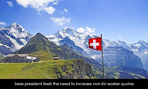 https://www.morevisas.com/immigration-news-article/swiss-president-feels-the-need-to-increase-non-eu-worker-quotas/4825/