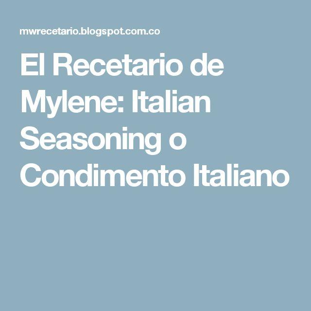 El Recetario de Mylene: Italian Seasoning o Condimento Italiano