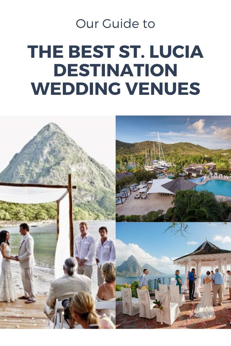 Our Guide To The Best St Lucia Destination Wedding Venues J In 2020 Best Destination Wedding Locations All Inclusive Destination Weddings Destination Wedding Venues