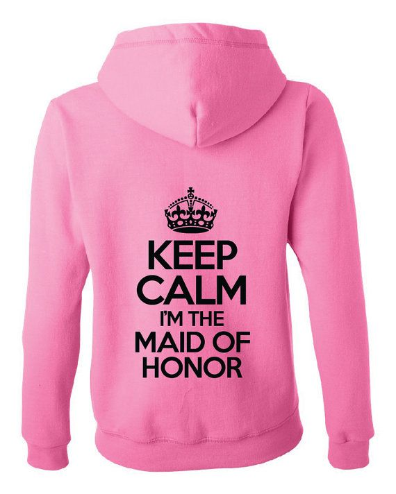 Keep calm i'm the maid of honor full-zip Hoodie. by BridesmaidTank