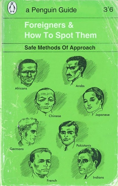 Foreigners  How To Spot Them:  Safe Methods of Approach
