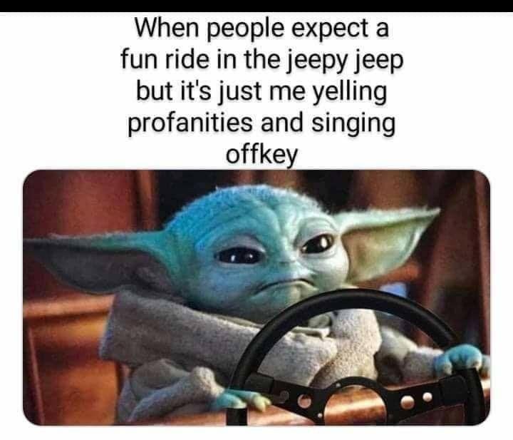 Baby Yoda Jeepy Jeep Yoda Funny Yoda Meme Memes
