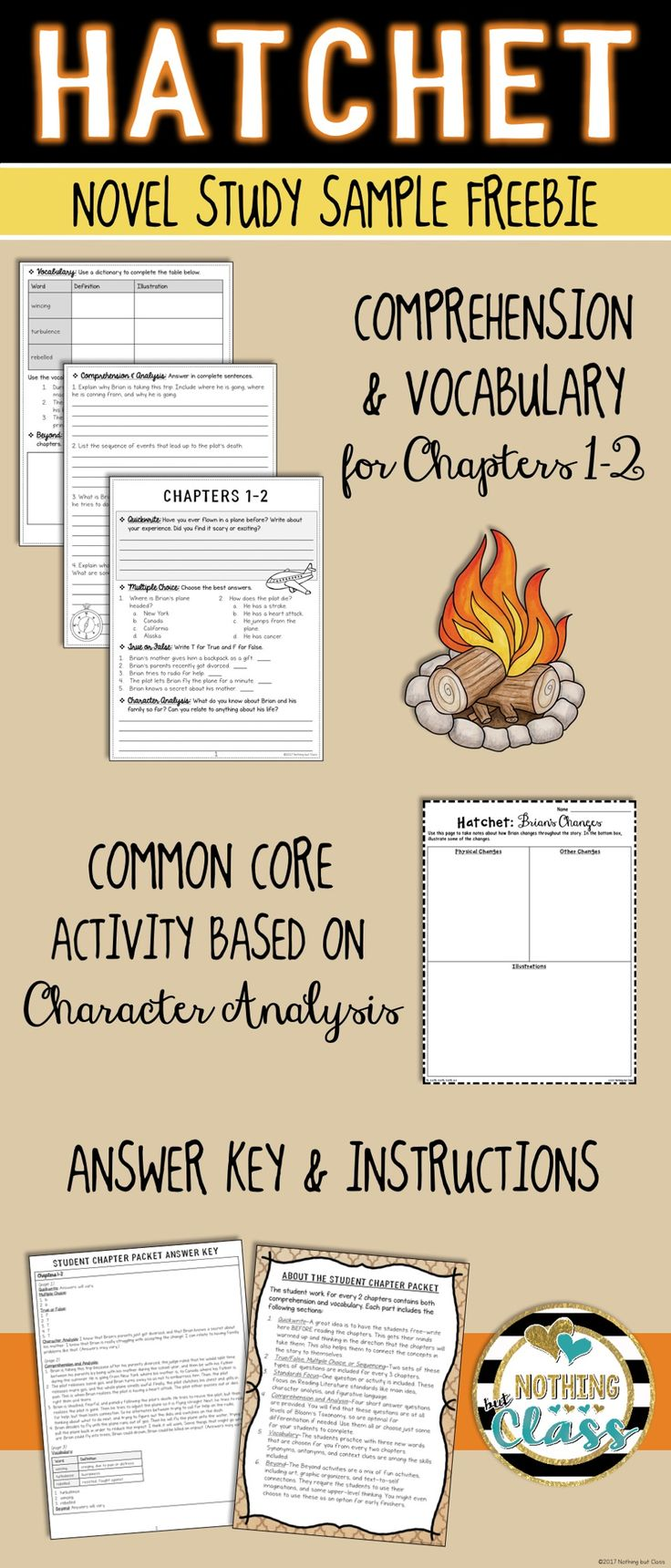 This is a 7 page FREE sample from my Common Core aligned book study for Hatchet, by Gary Paulsen.  It includes vocabulary and comprehension student work for Chapters 1-2, along with a character analysis activity, and all answer keys.   This makes a perfect no prep book companion, and is great for whole class, small group, or independent study.