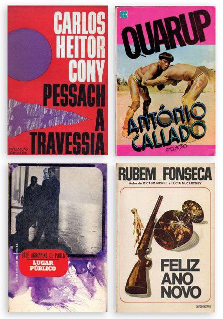 Ficções - Autores como Carlos Heitor Cony, Antonio Callado e José Agrippino de Paula se apropriaram da realidade pós-golpe para criar ficção. Feliz Ano Novo, de Rubem Fonseca (1975), foi o último romance liberado pela censura, em 1989