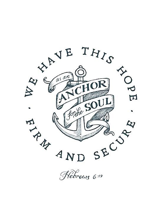 """We have this hope as an anchor for the soul, firm and secure. It enters the inner sanctuary behind the curtain,"" ‭‭Hebrews‬ ‭6:19‬ ‭NIV‬‬"