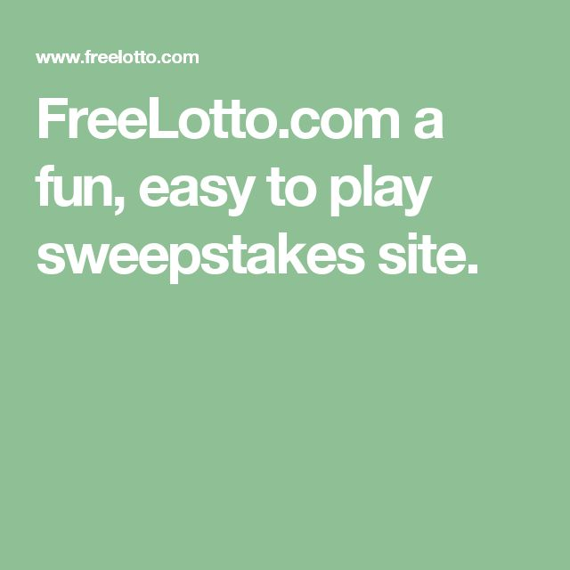 FreeLotto.com a fun, easy to play sweepstakes site.