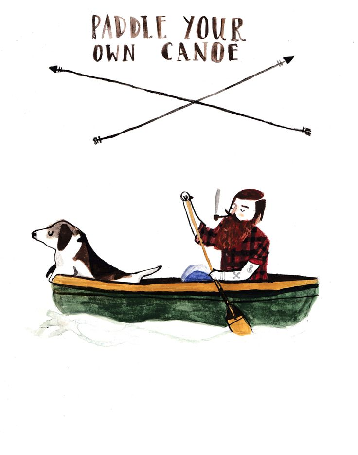 Paddle your own canoe, by Dick Vincent