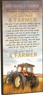 Mounted Wall Art - Farmer/God Made a Farmer 8w x 18h    If only that were a green tractor...
