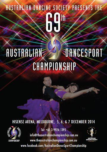 69th Australian DanceSport Championship Hisense Arena, Olympic Boulevard, Melbourne  5 December - 7 December 2014 www.theaustralianchampionship.com.au for more information!