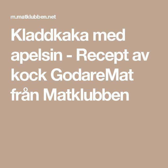 Kladdkaka med apelsin - Recept av kock GodareMat från Matklubben
