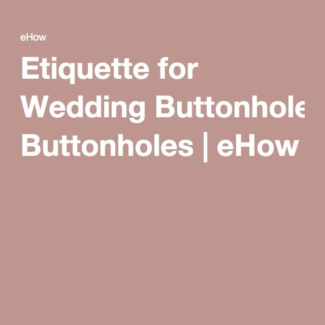 Etiquette for Wedding Buttonholes | eHow