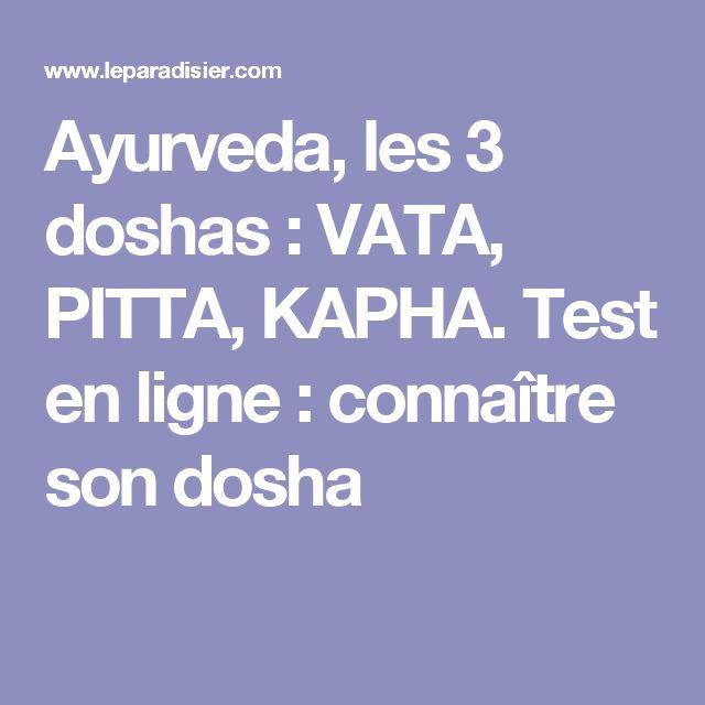 Ayurveda, les 3 doshas : VATA, PITTA, KAPHA. Test en ligne : connaître son dosha